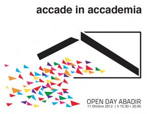 ACCADE IN ACCADEMIA / OPENDAY ABADIR - 11 Ottobre 2012